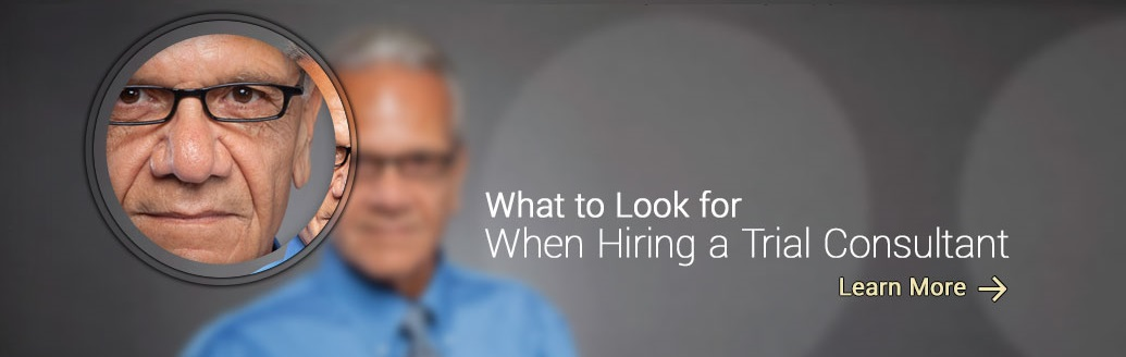 What to look for when hiring a trial consultant